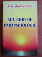 Anticariat: Liviu Andronovici - Mic ghid de parapsihologie