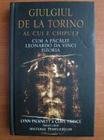 Anticariat: Lynn Picknett - Giulgiul de la Torino. Al cui e chipul? Cum a pacalit Leonardo da Vinci istoria