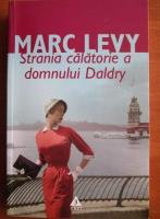 Marc Levy - Strania calatorie a domnului Daldry