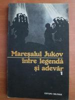 Anticariat: Maresalul Jukov intre legenda si adevar (volumul 1)