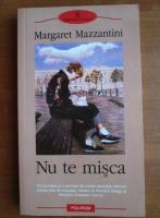Anticariat: Margaret Mazzantini - Nu te misca