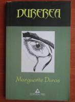 Marguerite Duras - Durerea