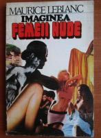 Anticariat: Maurice Leblanc - Imaginea femeii nude