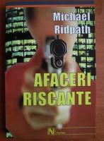 Michael Ridpath - Afaceri riscante