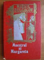 Anticariat: Mihail Bulgacov - Maestrul si Margareta