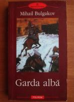 Anticariat: Mihail Bulgakov - Garda alba