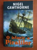 Anticariat: Nigel Cawthorne - O istorie a piratilor