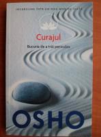 Anticariat: Osho - Curajul. Bucuria de a trai periculos