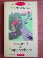 Anticariat: P. G. Wodehouse - Sezonul de imperechere