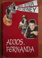 Peter Cheyney - Adios, Fernanda