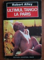 Robert Alley - Ultimul tango la Paris
