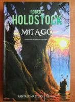 Robert Holdstock - Mitago