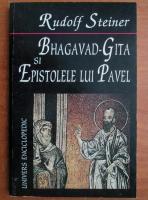 Anticariat: Rudolf Steiner - Bhagavad Gita si epistolele lui Pavel