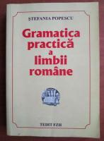 Stefania Popescu - Gramatica practica a limbii romane (editia 2008)