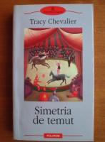 Anticariat: Tracy Chevalier - Simetria de temut