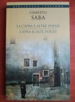 Umberto Saba - La capra e altre poesie. Capra si alte poezii (editie biligva)