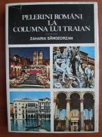 Anticariat: Zaharia Sangeorzan - Pelerini romani la columna lui Traian