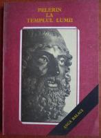 Anticariat: Anca Balaci - Pelerin la templul lumii