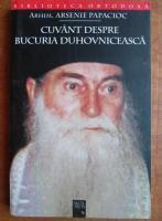 Arsenie Papacioc - Cuvant despre bucuria duhovniceasca