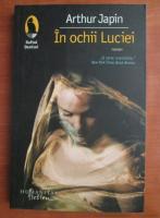 Anticariat: Arthur Japin - In ochii Luciei