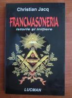 Anticariat: Christian Jacq - Francmasoneria. Istorie si initiere