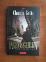 Anticariat: Claudio Gatti - Prevestirea