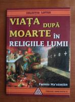 Farnaz Ma'sumian - Viata dupa moarte in religiile lumii