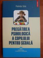 Anticariat: Florinda Golu - Pregatirea psihologica a copilului pentru scoala