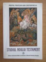 Ioan Constantinescu - Studiul Noului Testament