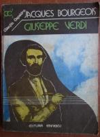 Anticariat: Jacques Bourgeois - Giuseppe Verdi