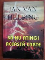Anticariat: Jan Van Helsing - Sa nu atingi aceasta carte