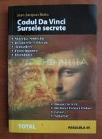 Jean-Jacques Bedu - Codul Da Vinci. Sursele secrete