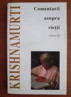 Jiddu Krishnamurti - Comentarii asupra vietii (volumul 3)