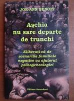 Joe-Ann Benoit - Aschia nu sare departe de trunchi
