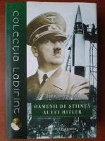 John Cornwell - Oamenii de stiinta ai lui Hitler