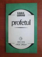 Anticariat: Kahlil Gibran - Profetul