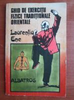 Laurentiu Ene - Ghid de exercitii fizice traditionale orientale