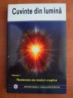 Liviu Gheorghe - Cuvinte din lumina. Nestemate ale misticii crestine (vol I)