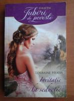 Anticariat: Lorraine Heath - Invitatie la seductie