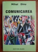 Anticariat: Mihai Dinu - Comunicarea. Repere fundamentale
