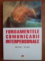 Mihai Dinu - Fundamentele comunicarii interpersonale