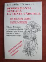 Mihai Petrovici - Performanta sexuala la toate varstele