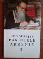 Anticariat: Ne vorbeste Parintele Arsenie Papacioc (volumul 2)
