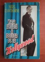Anticariat: Nigel Cawthorne - Viata sexuala a idolilor de la Hollywood