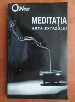 Osho - Meditatia. Arta extazului