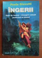 Anticariat: Paola Giovetti - Ingerii. Fiinte de lumina, mesageri celesti, protectori ai omului