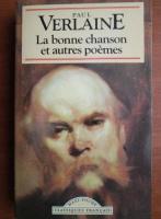 Anticariat: Paul Verlaine - La bonne chanson et autres poemes