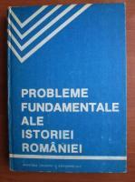 Probleme fundamentale ale istoriei Romaniei