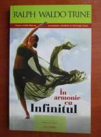 Anticariat: Ralph Waldo Trine - In armonie cu infinitul