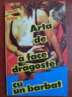 Anticariat: Regine Dumay - Arta de a face dragoste cu un barbat